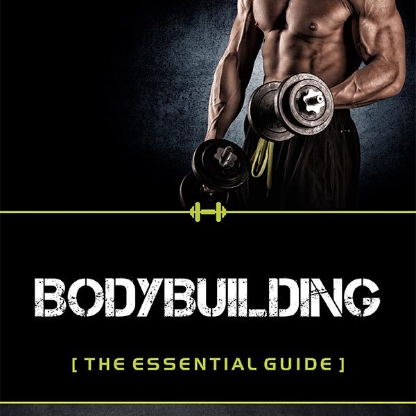 essential guide to bodybuilding